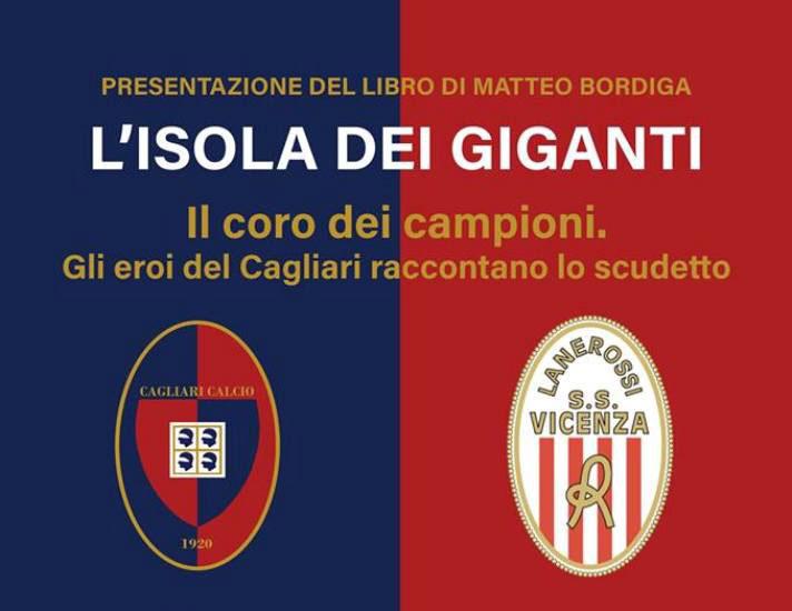 """VICENZA, Venerdì 18, presentazione del libro """"L'Isola dei giganti"""": gli eroi del Cagliari raccontano lo Scudetto"""