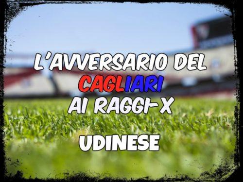 CALCIO, Gli avversari del Cagliari ai raggi x: Udinese