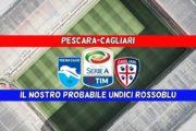 CALCIO, La nostra probabile formazione del Cagliari a Pescara