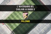 CALCIO, L'avversario del Cagliari ai raggi x: Palermo