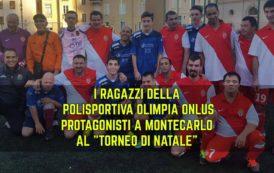 """CALCIO A 7, I ragazzi dell'Olimpia Onlus protagonisti al """"Tournoi de Noel"""" di Montecarlo"""