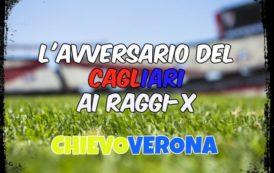 CALCIO, L'avversario del Cagliari ai raggi x: ChievoVerona