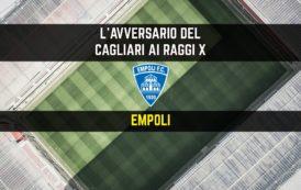 CALCIO, L'avversario del Cagliari ai raggi x: Empoli