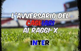 CALCIO, L'avversario del Cagliari ai raggi x: Inter