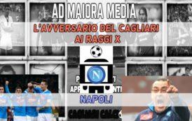 CALCIO, L'avversario del Cagliari ai raggi x: Napoli
