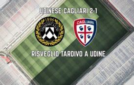 CALCIO, Il Cagliari paga la flessione a metà ripresa a Udine: finale scoppiettante ma inutile (2-1)